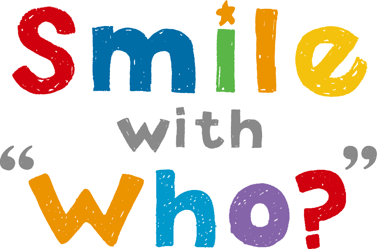 "Smile with ""Who"""